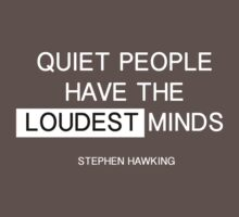 Quiet people have the loudest minds - stephen hawking One Piece - Short Sleeve