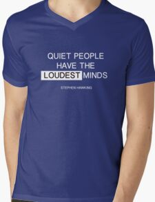 Quiet people have the loudest minds - stephen hawking Mens V-Neck T-Shirt
