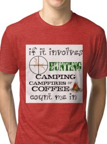 HUNTING, CAMPING, CAMPFIRES, COFFEE Tri-blend T-Shirt