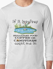 LAKE, BREAKFAST, COFFEE, CAMPFIRES Long Sleeve T-Shirt