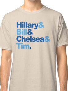 Hillary & Bill & Chelsea & Tim Classic T-Shirt