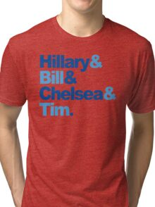 Hillary & Bill & Chelsea & Tim Tri-blend T-Shirt