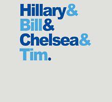 Hillary & Bill & Chelsea & Tim Unisex T-Shirt