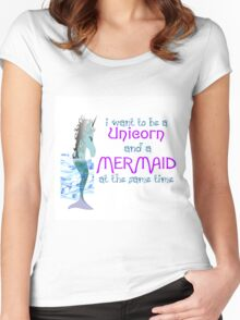 I WANT TO BE A UNICORN AND A MERMAID SAME TIME Women's Fitted Scoop T-Shirt