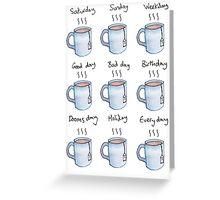 Drink Tea Everyday Greeting Card