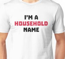 Household Name Funny Quote Unisex T-Shirt