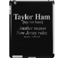 Taylor Ham Definition iPad Case/Skin