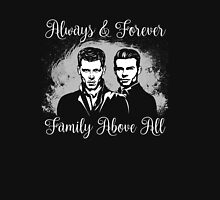 Always&Forever. Family Above All. The Originals. Unisex T-Shirt
