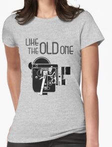 """Like The """"Old"""" One Womens Fitted T-Shirt"""