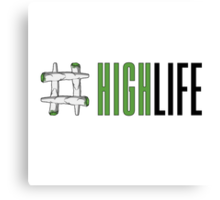 High Life Canvas Print