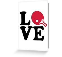 Ping Pong table tennis love Greeting Card