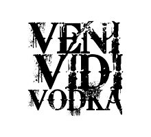 Veni Vidi Vodka by Glamfoxx