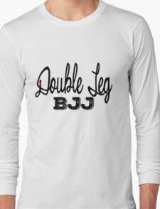 BJJ Brazilian Jiu Jitsu - Double Leg Long Sleeve T-Shirt