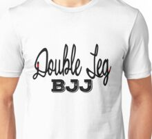 BJJ Brazilian Jiu Jitsu - Double Leg Unisex T-Shirt