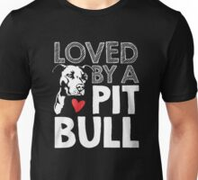 LOVED BY A PIT BULL Unisex T-Shirt