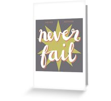 never bother - never fail! Greeting Card