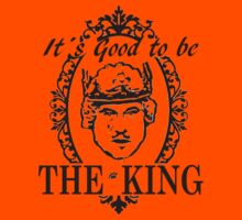 IT´S GOOD TO BE THE KING - HISTORY OF THE WORLD Kids Tee