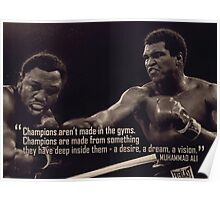Champions Aren't Made In The Gym Poster
