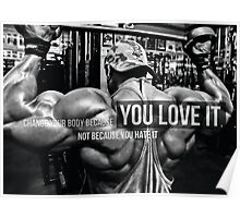 Change Your Body Because You Love It Poster