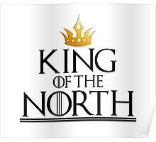 KING OF THE NORTH - white Poster