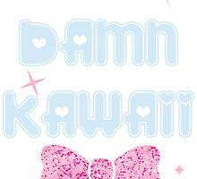 So Damn Kawaii~! by demonshmemon