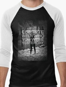 Compete With Who You Were Yesterday Men's Baseball ¾ T-Shirt