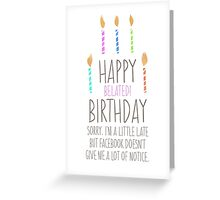 Funny Belated Birthday Card Greeting Card