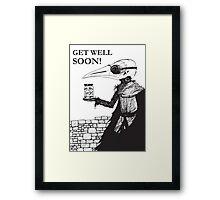 Plague Doctor Get Well Soon Framed Print