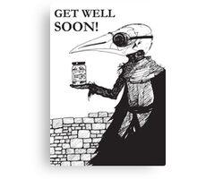 Plague Doctor Get Well Soon Canvas Print