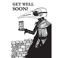 Plague Doctor Get Well Soon Photographic Print