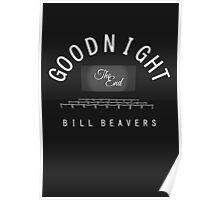 """Goodnight Bill Beavers."" Poster"