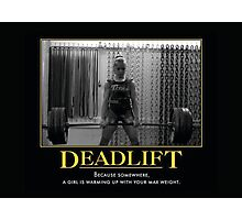Deadlift - A Girl Is Warming Up With Your Max Photographic Print