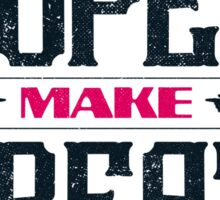 GREAT HOPES MAKE GREAT MEN Sticker