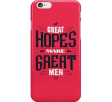 GREAT HOPES MAKE GREAT MEN iPhone Case/Skin