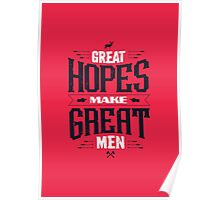 GREAT HOPES MAKE GREAT MEN Poster