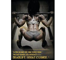Firm Behind - Squat, Deadlift, Lunge Photographic Print