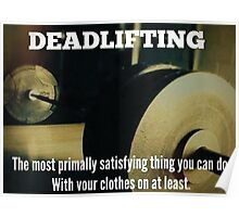 Deadlift - The Most Satisfying Thing Poster