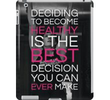 Deciding To Become Healthy iPad Case/Skin