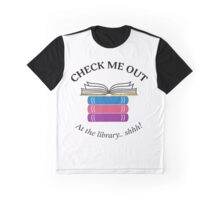 Check Me Out at the Library Graphic T-Shirt