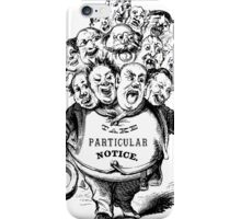 Take Particular Notice iPhone Case/Skin