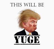 Donald Trump - YUGE! Unisex T-Shirt