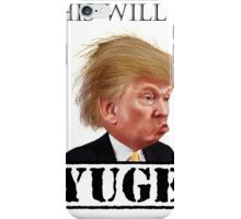 Donald Trump - YUGE! iPhone Case/Skin