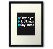 Say: Eye Spell: Map Say: Ness Framed Print