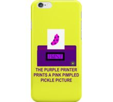 The Purple Printer Prints A Pink Pimpled Pickle Picture iPhone Case/Skin