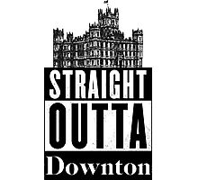 Straight Outta Downton Photographic Print