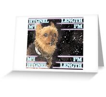 """The new ELITE """"I'm Length"""" apparel (by popular demand) Greeting Card"""