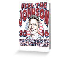 Feel the johnson - gary johnson Greeting Card