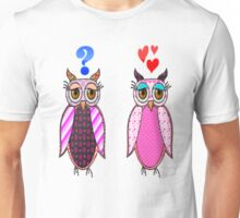 Owls love or what? Unisex T-Shirt