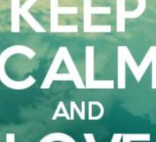 Keep calm and love God Sticker
