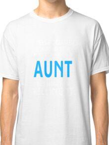 I Never Dreamed I Would Be A Super Cool Aunt Classic T-Shirt